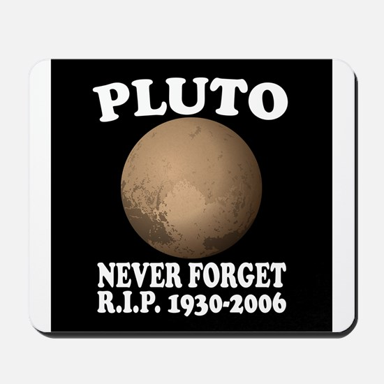 Pluto Never Forget Mousepad
