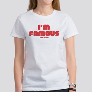 I'm Famous on BEBOT Women's T-Shirt