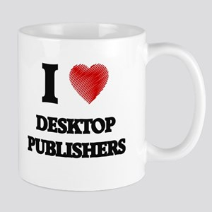 I love Desktop Publishers Mugs