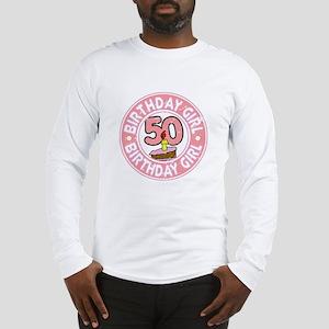 Birthday Girl #50 Long Sleeve T-Shirt