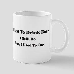 Used To Drink Beer Mug