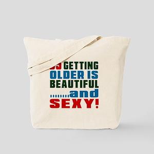 Getting Older 65 Birthday Designs Tote Bag