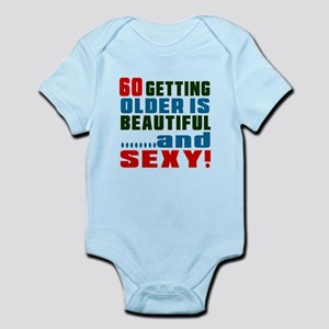 Getting Older 60 Birthday Designs Infant Bodysuit