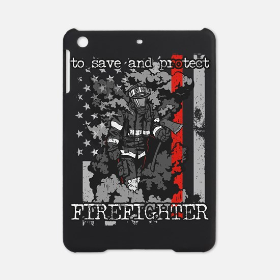 To Save and Protect Firefighter iPad Mini Case