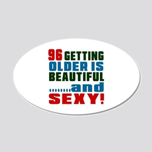 96 Getting Older Is Beautifu 20x12 Oval Wall Decal