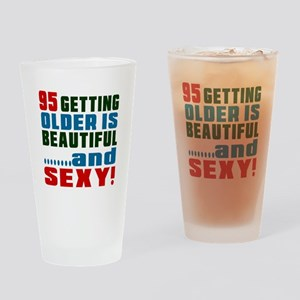 95 Getting Older Is Beautiful And S Drinking Glass