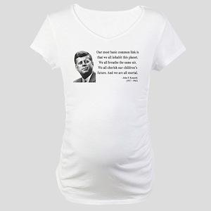 John F. Kennedy 1 Maternity T-Shirt