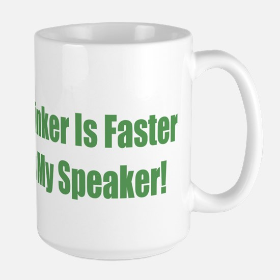 Stroke patient gifts merchandise stroke patient gift ideas my think is faster than my speaker large mug negle Choice Image