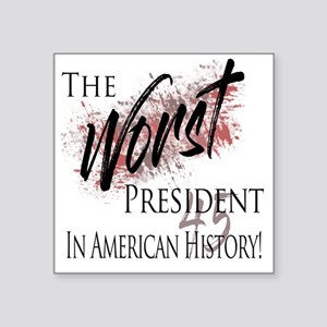 Worst President in American History Sticker