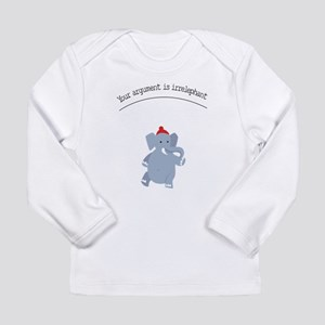 Your argument is irrelephant Long Sleeve T-Shirt