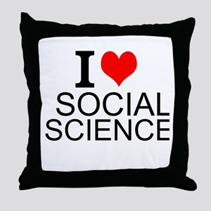 I Love Social Sciences Throw Pillow