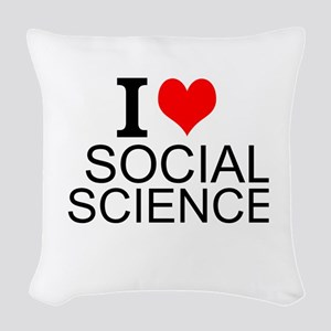 I Love Social Sciences Woven Throw Pillow