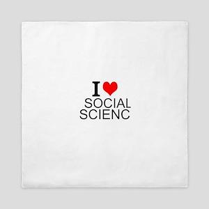 I Love Social Science Queen Duvet