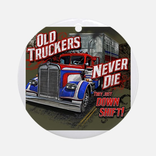 Old Truckers Never Die Round Ornament
