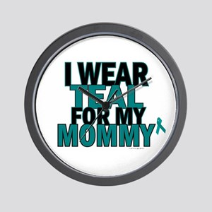 I Wear Teal For My Mommy 5 Wall Clock