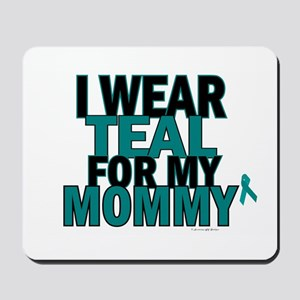 I Wear Teal For My Mommy 5 Mousepad