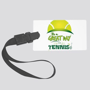 It's a Great Day For Tennis Large Luggage Tag
