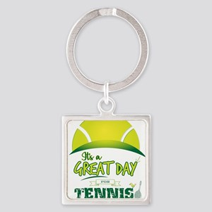 It's a Great Day For Tennis Keychains