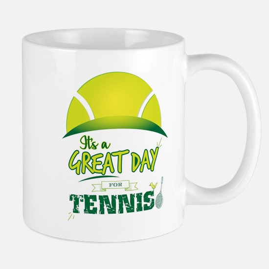 It's a Great Day For Tennis Mugs