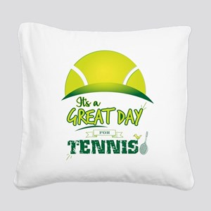 It's a Great Day For Tennis Square Canvas Pillow