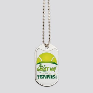 It's a Great Day For Tennis Dog Tags