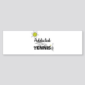 Addicted To Tennis Bumper Sticker