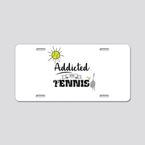 Addicted To Tennis Aluminum License Plate