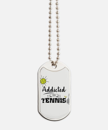 Addicted To Tennis Dog Tags