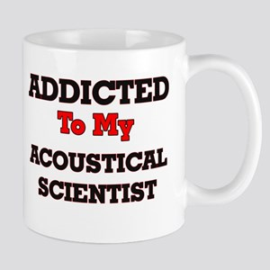 Addicted to my Acoustical Scientist Mugs