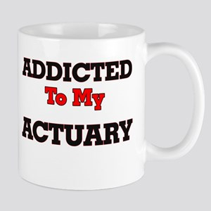 Addicted to my Actuary Mugs