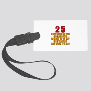 25 birthday Designs Large Luggage Tag