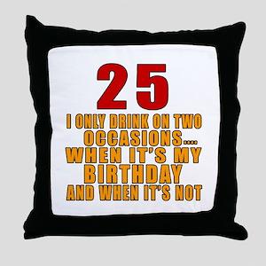 25 birthday Designs Throw Pillow