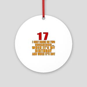 17 birthday Designs Round Ornament