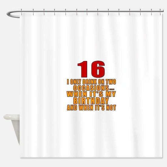 16 birthday Designs Shower Curtain