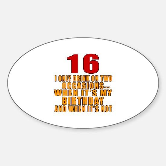 16 birthday Designs Sticker (Oval)