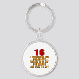 16 birthday Designs Round Keychain