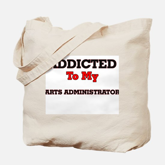 Addicted to my Arts Administrator Tote Bag