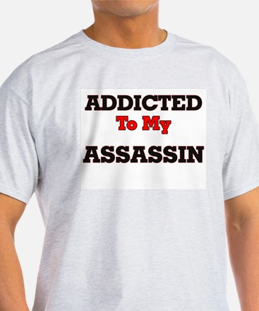 Addicted to my Assassin T-Shirt