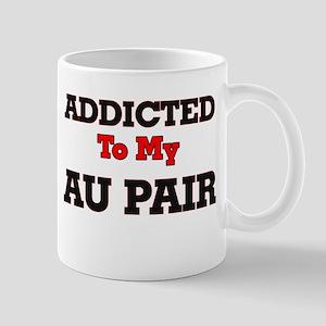 Addicted to my Au Pair Mugs