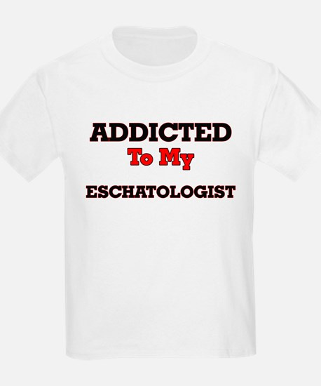 Addicted to my Eschatologist T-Shirt
