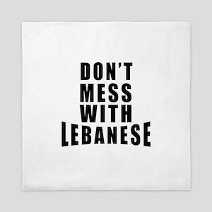 Don't Mess With Lebanese Queen Duvet