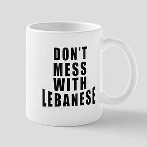 Don't Mess With Lebanese Mug
