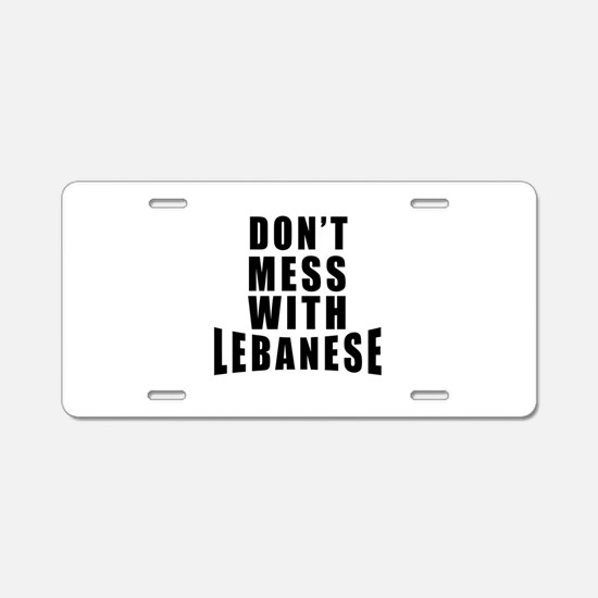 Don't Mess With Lebanese Aluminum License Plate