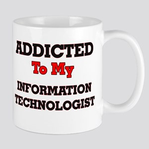 Addicted to my Information Technologist Mugs