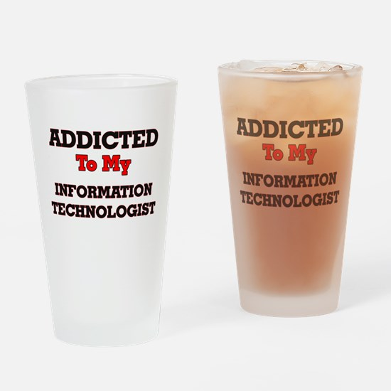 Addicted to my Information Technolo Drinking Glass