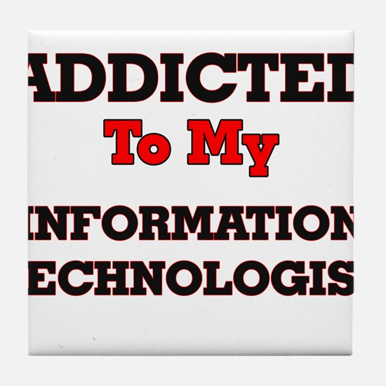 Addicted to my Information Technologi Tile Coaster
