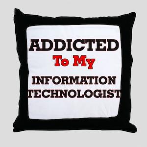 Addicted to my Information Technologi Throw Pillow