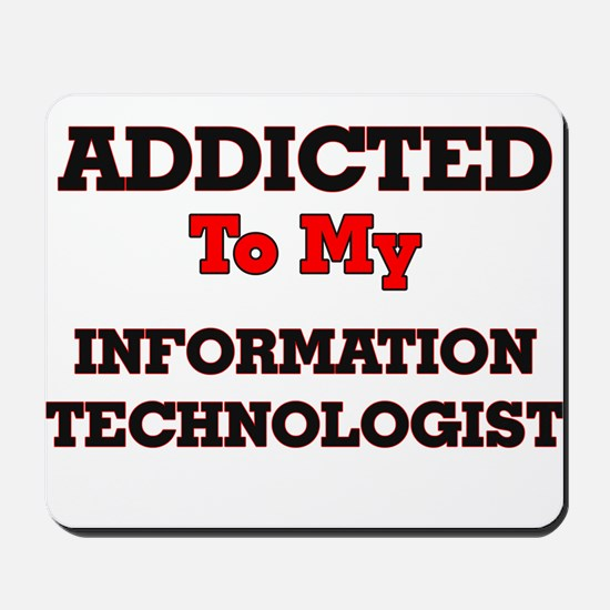 Addicted to my Information Technologist Mousepad
