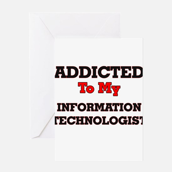 Addicted to my Information Technolo Greeting Cards
