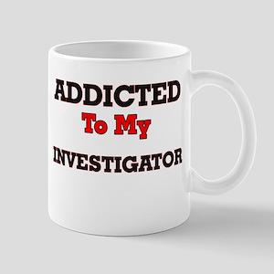Addicted to my Investigator Mugs